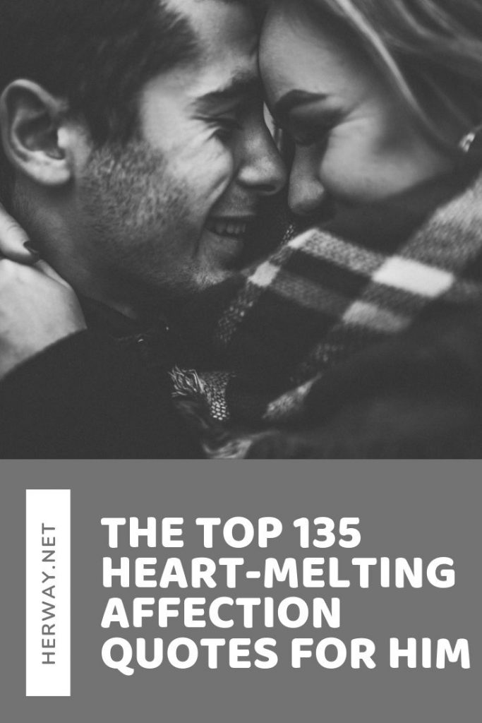 The Top 135 Heart-Melting Affection Quotes For Him
