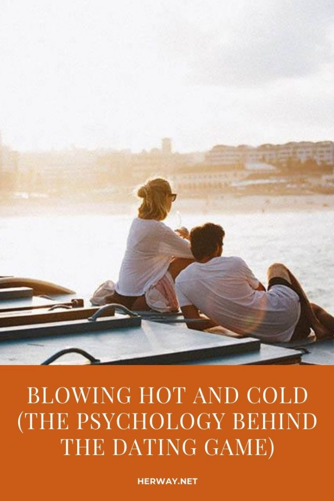 Blowing Hot And Cold (The Psychology Behind The Dating Game)