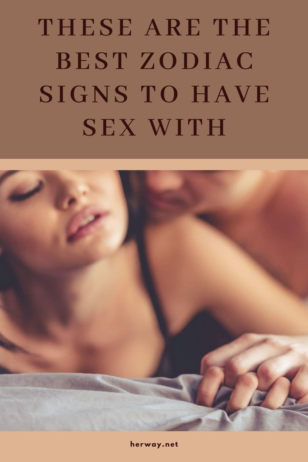 These Are The Best Zodiac Signs To Have Sex With