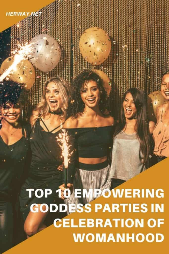 Top 10 Empowering Goddess Parties In Celebration Of Womanhood