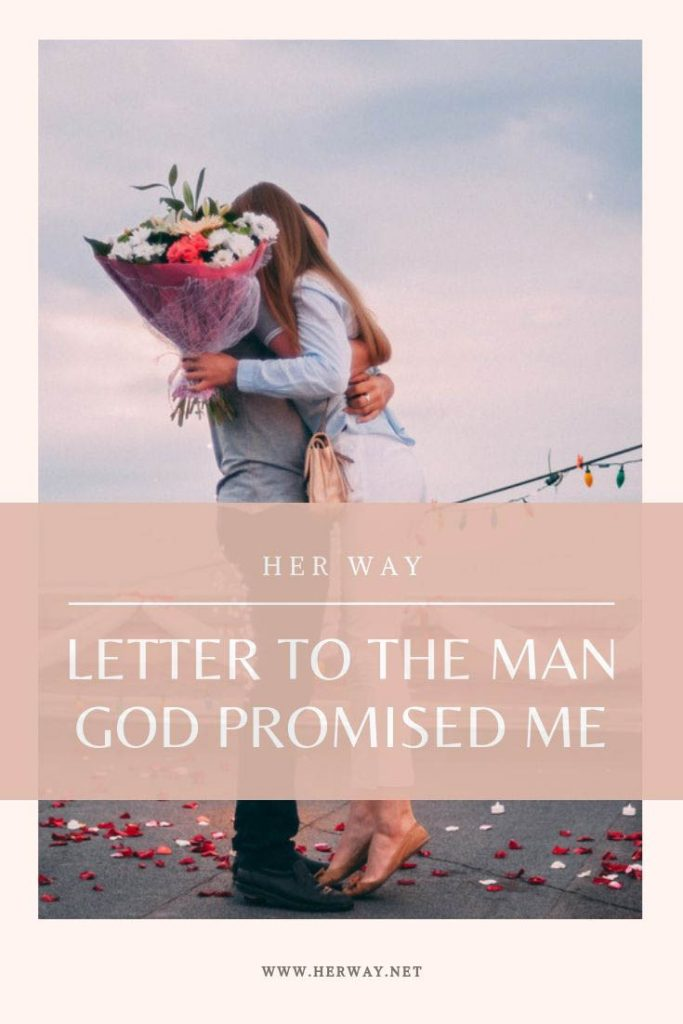 Letter To The Man God Promised Me