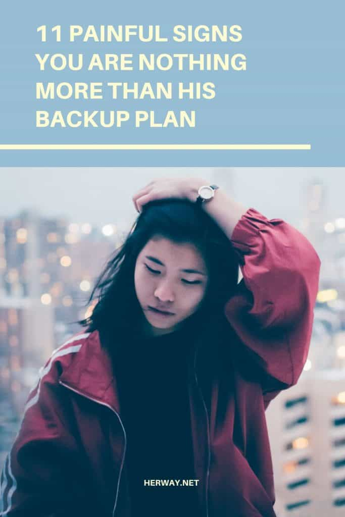 11 Painful Signs You Are Nothing More Than His Backup Plan