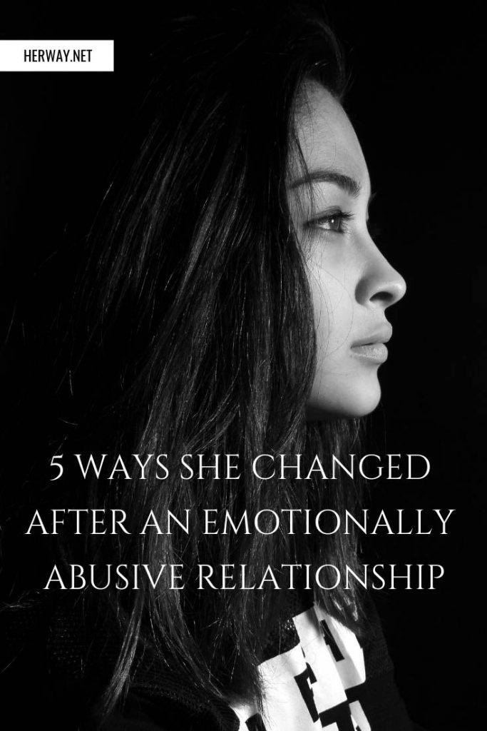 5 Ways She Changed After An Emotionally Abusive Relationship