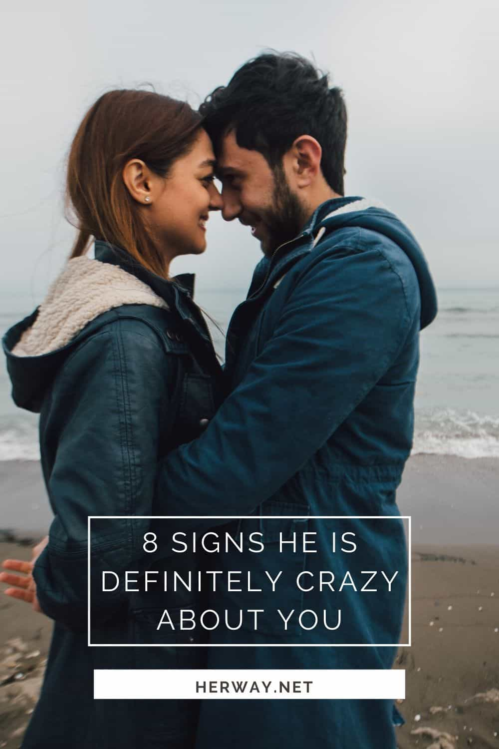 8 Signs He Is Definitely CRAZY About You