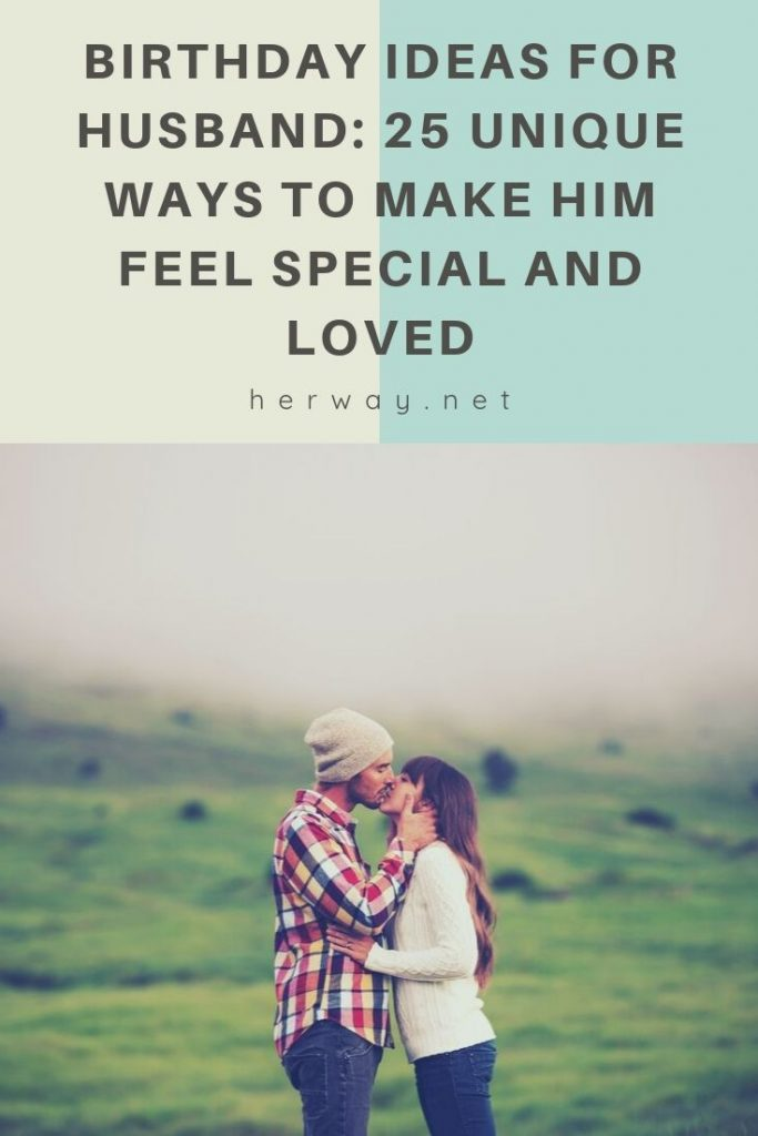 Birthday Ideas For Husband: 25 Unique Ways To Make Him Feel Special And Loved
