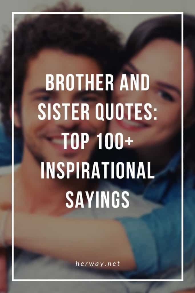 Brother And Sister Quotes Top 100 Inspirational Sayings