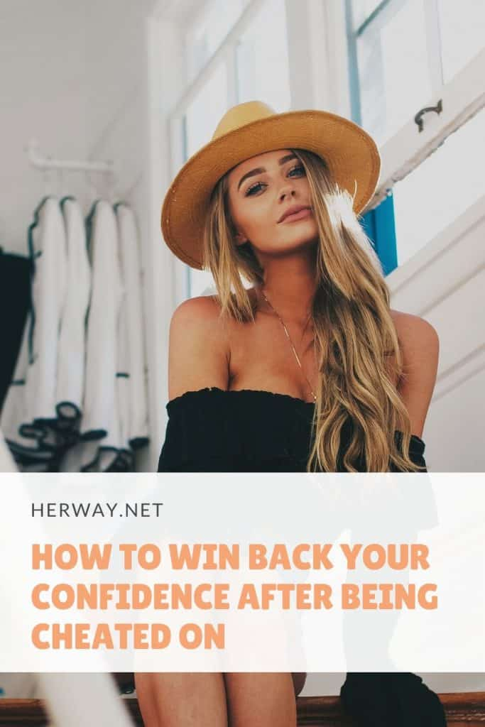 How To Win Back Your Confidence After Being Cheated On