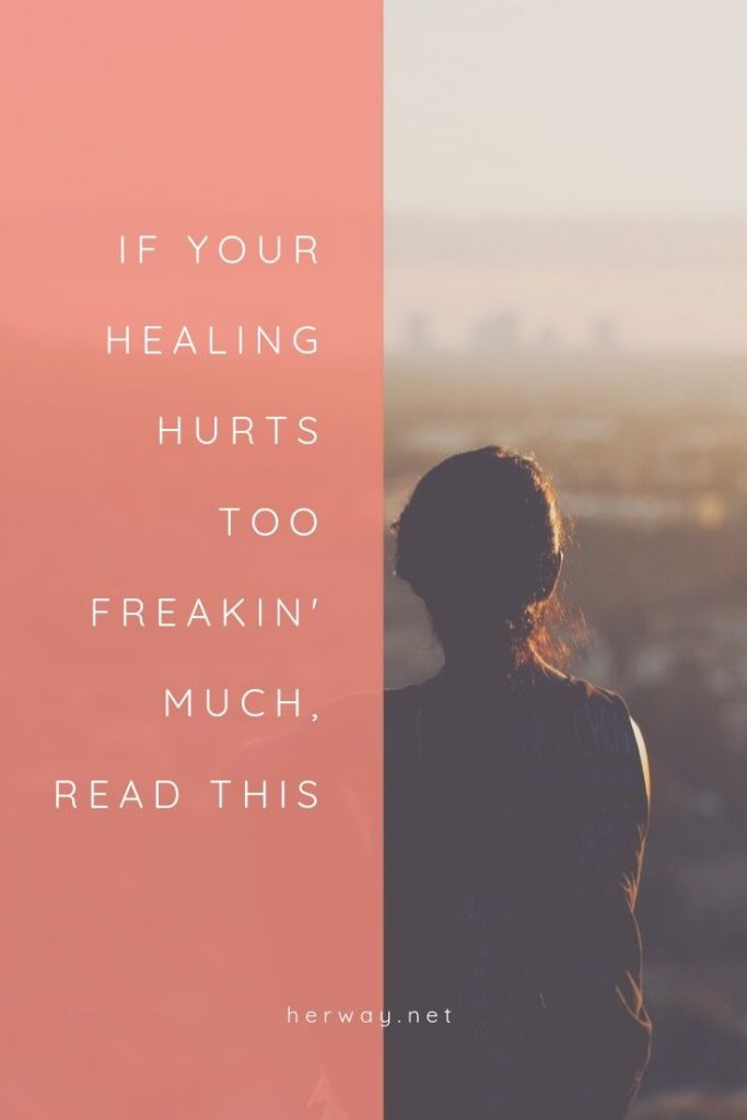 If Your Healing Hurts Too Freakin' Much, Read This