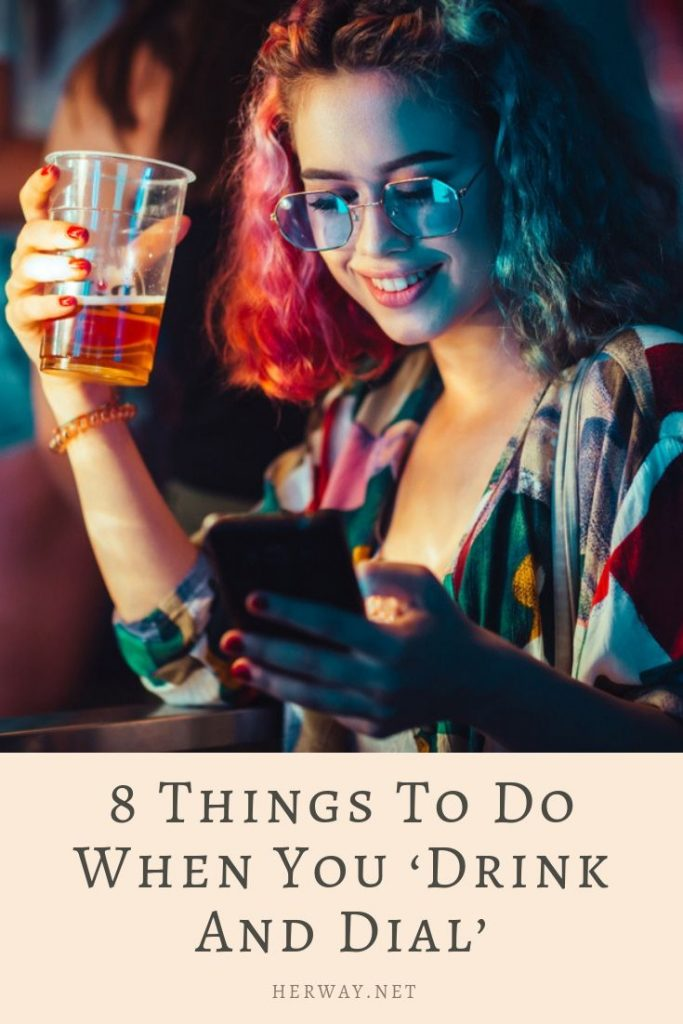 8 Things To Do When You 'Drink And Dial'