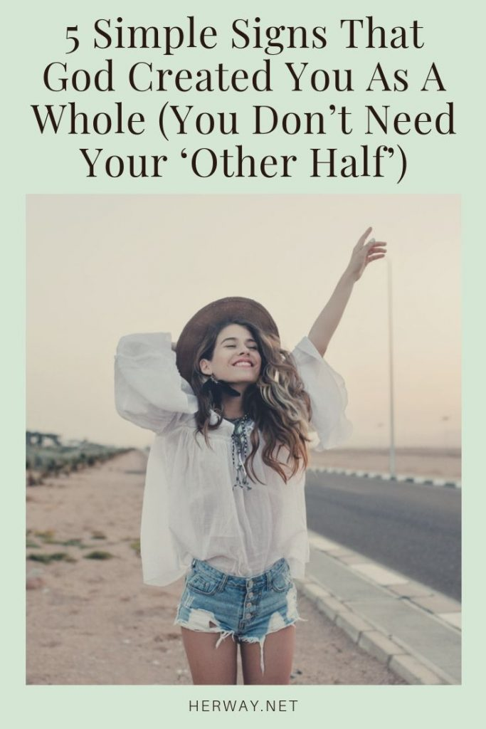 5 Simple Signs That God Created You As A Whole (You Don't Need Your 'Other Half')