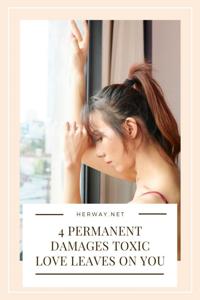 4 PERMANENT Damages Toxic Love Leaves On You
