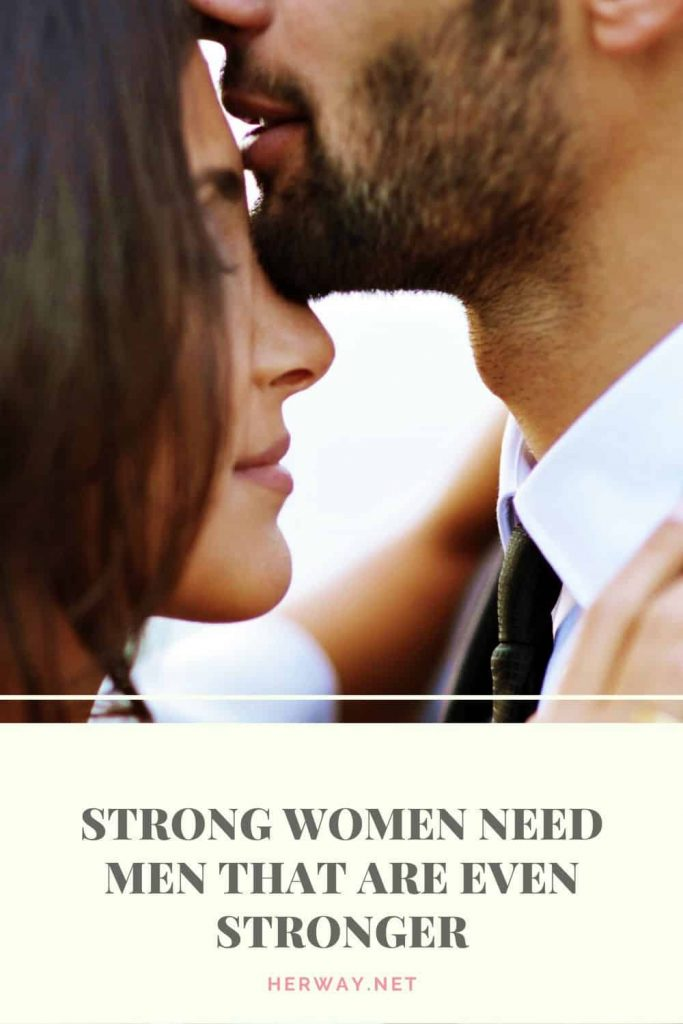 Strong Women Need Men That Are Even Stronger