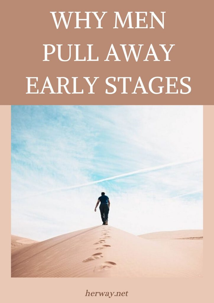 Why Men Pull Away Early Stages