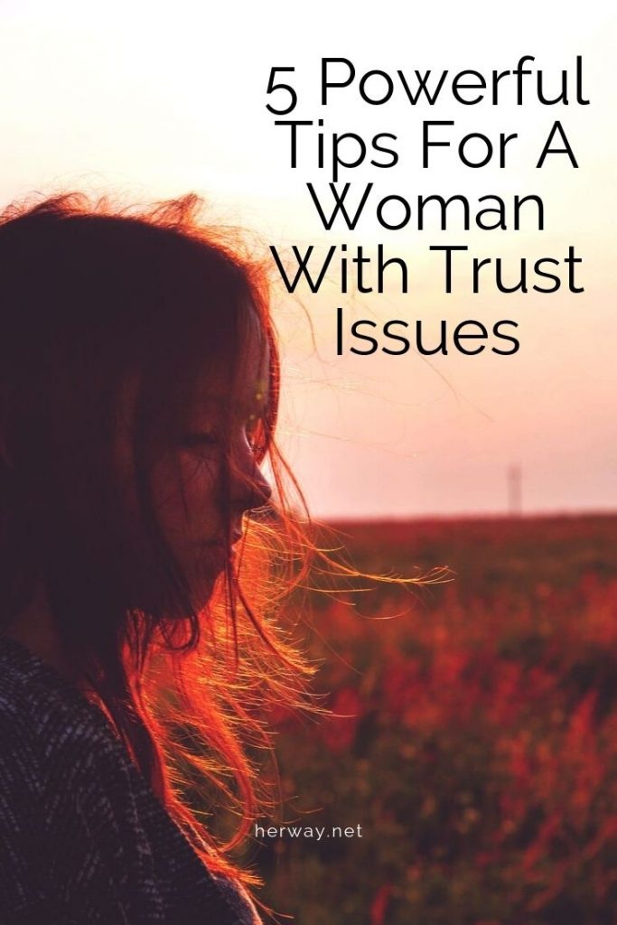 5 Powerful Tips For A Woman With Trust Issues