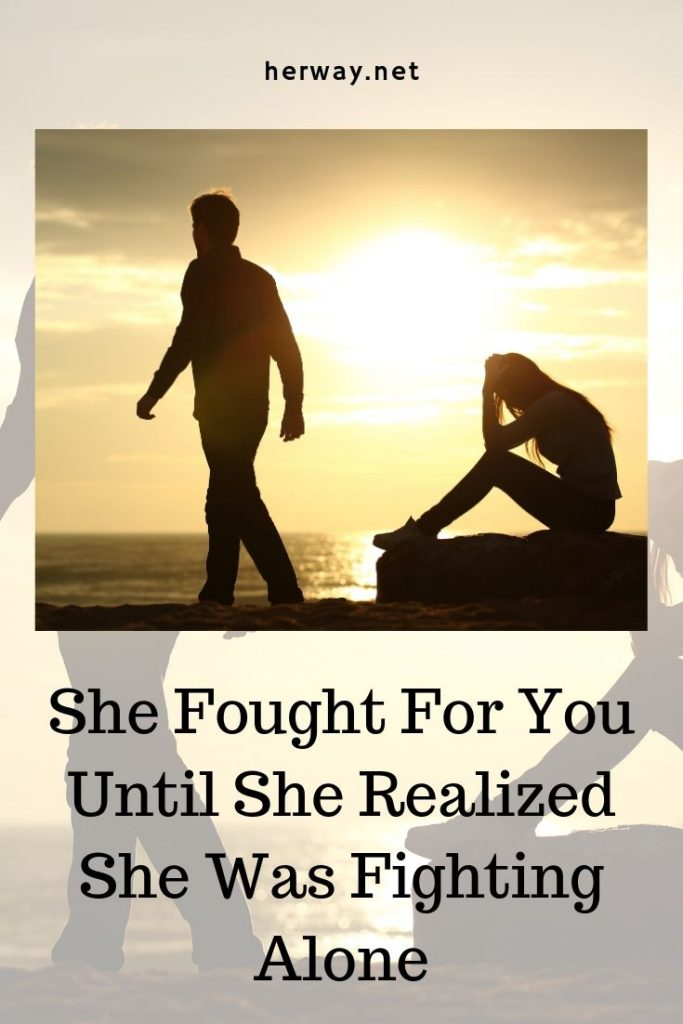 She Fought For You Until She Realized She Was Fighting Alone