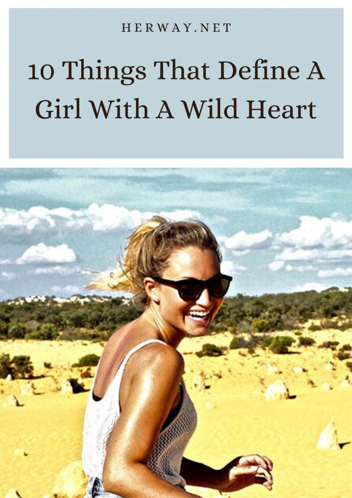 10 Things That Define A Girl With A Wild Heart