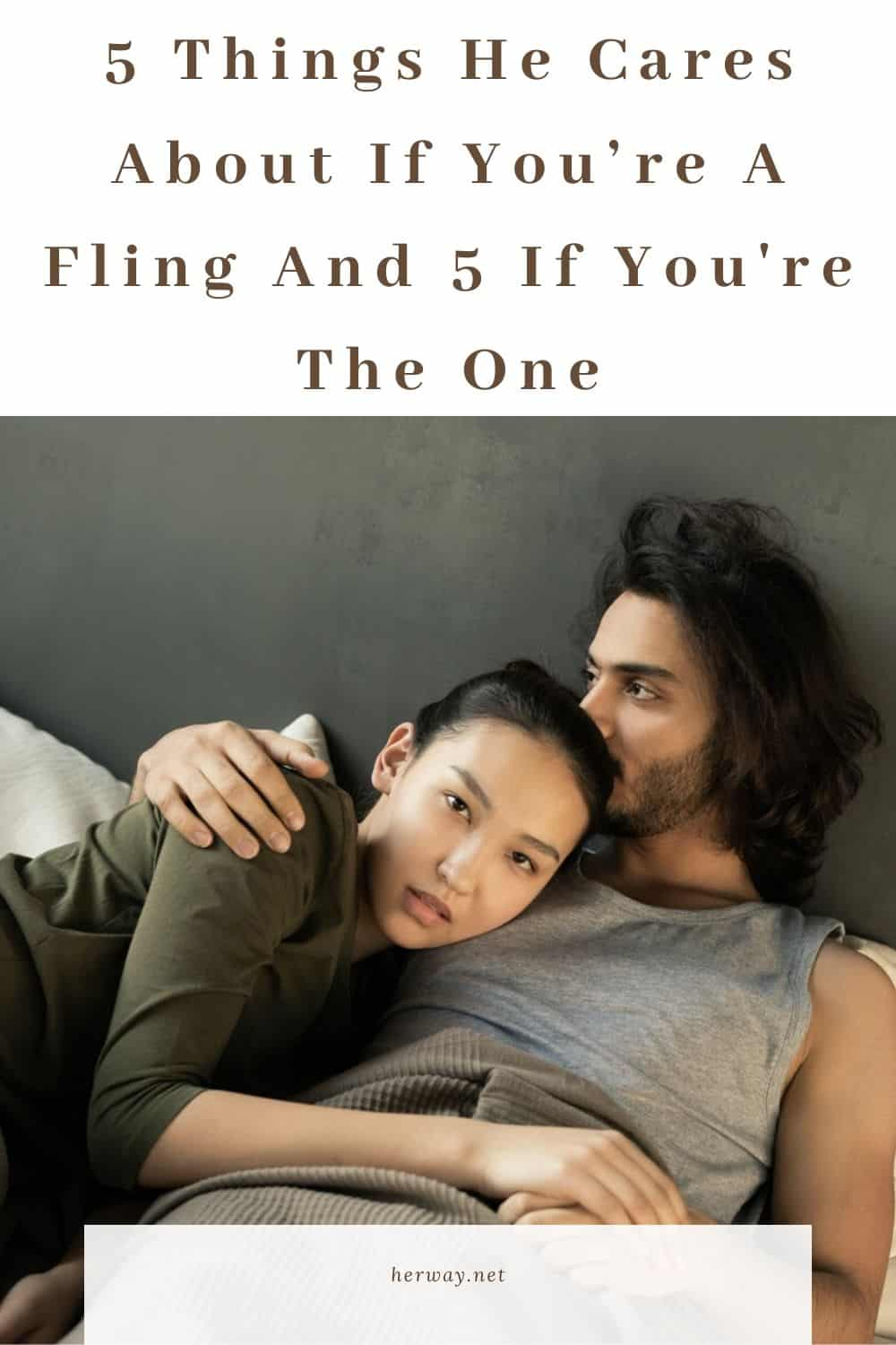 5 Things He Cares About If You're A Fling And 5 If You're The One