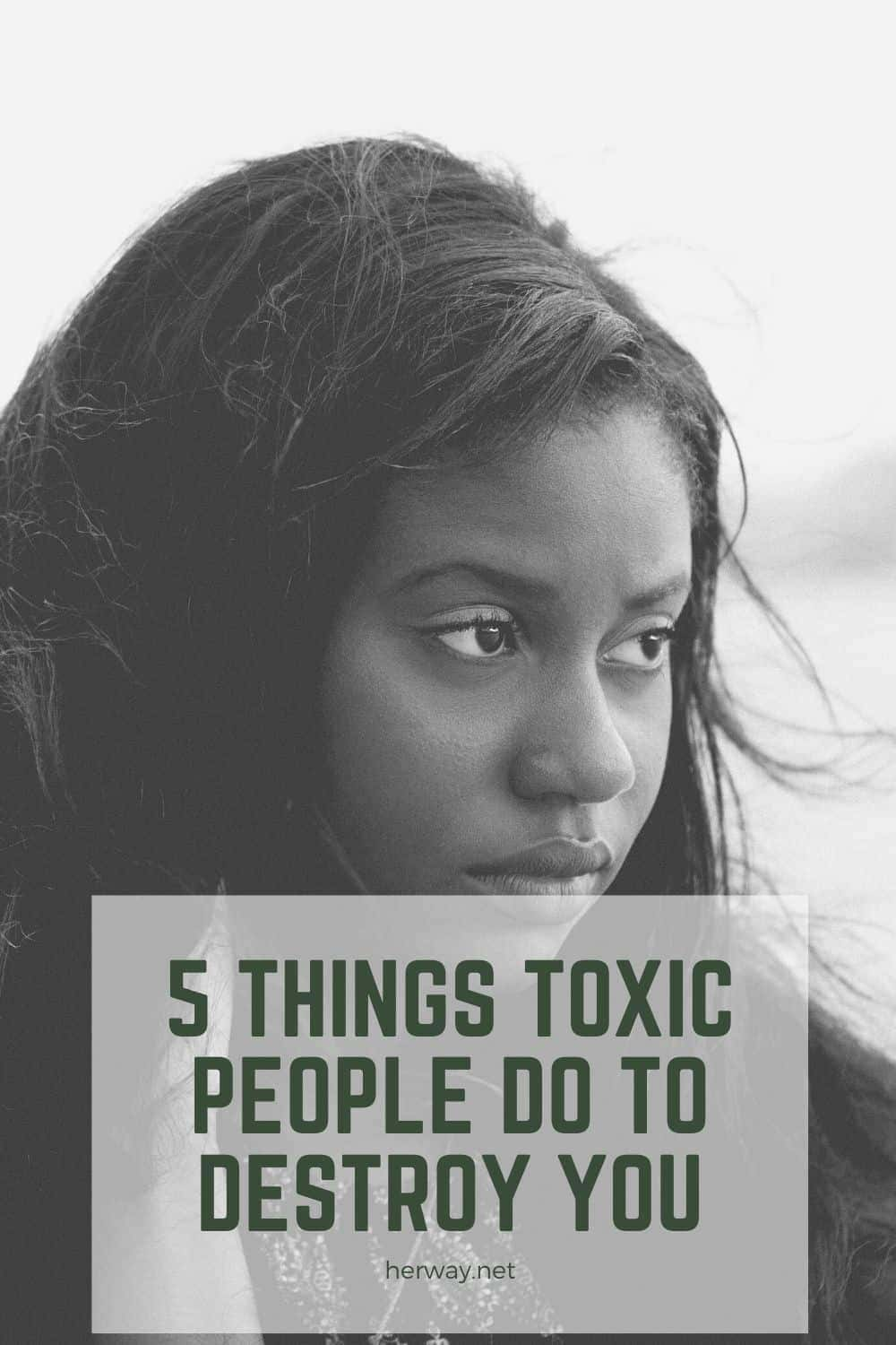 5 Things Toxic People Do To Destroy You