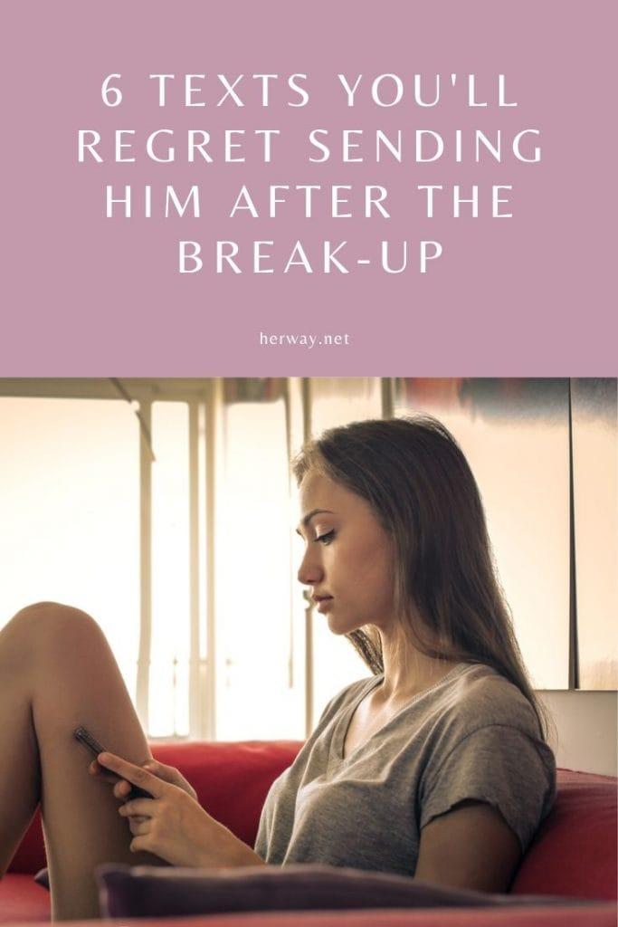 6 Texts You'll Regret Sending Him After The Break-Up