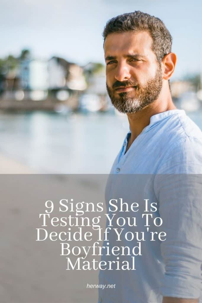 9 Signs She Is Testing You To Decide If You're Boyfriend Material