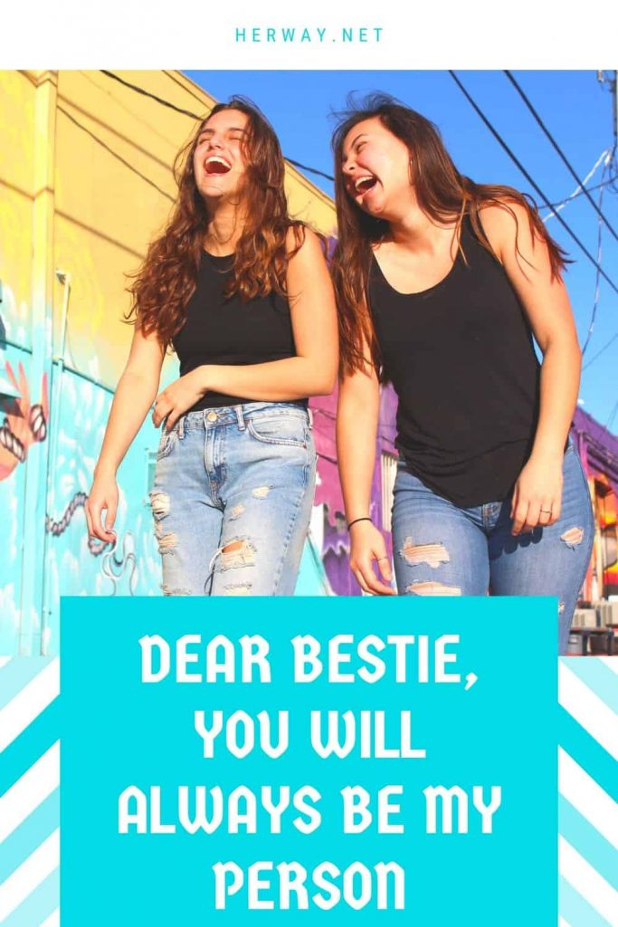 Dear Bestie, You Will Always Be My Person