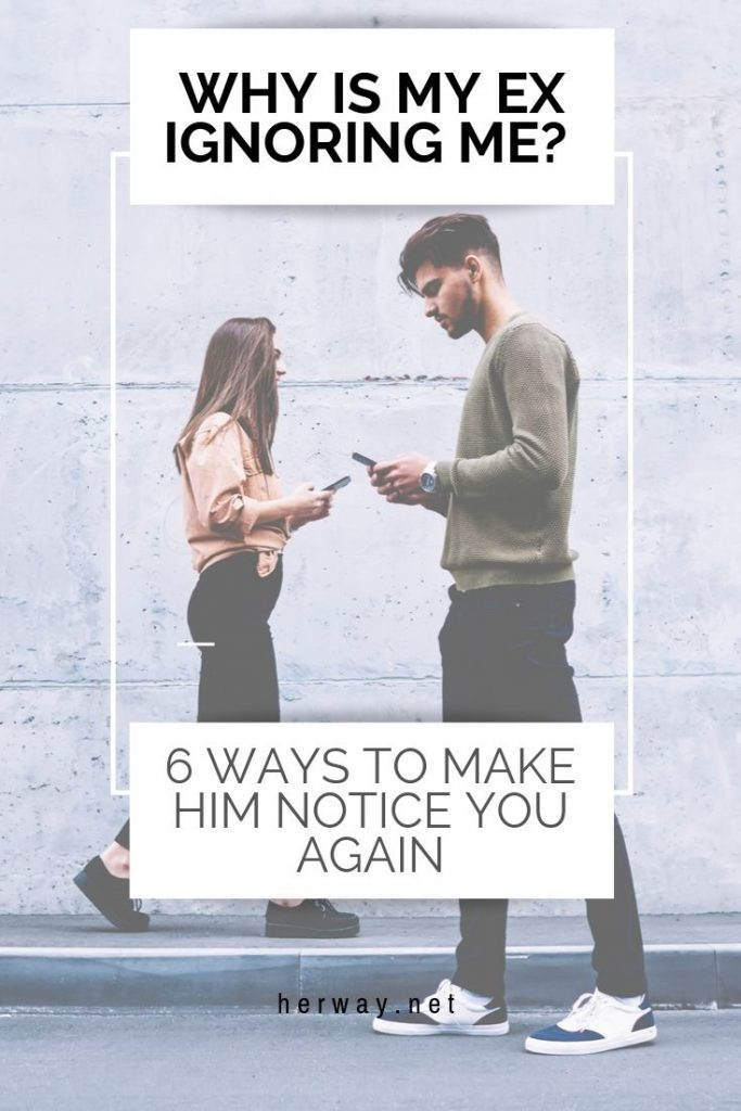 6 Ways To Make Him Notice You Again