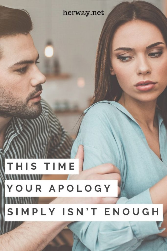 This Time Your Apology Simply Isn't Enough
