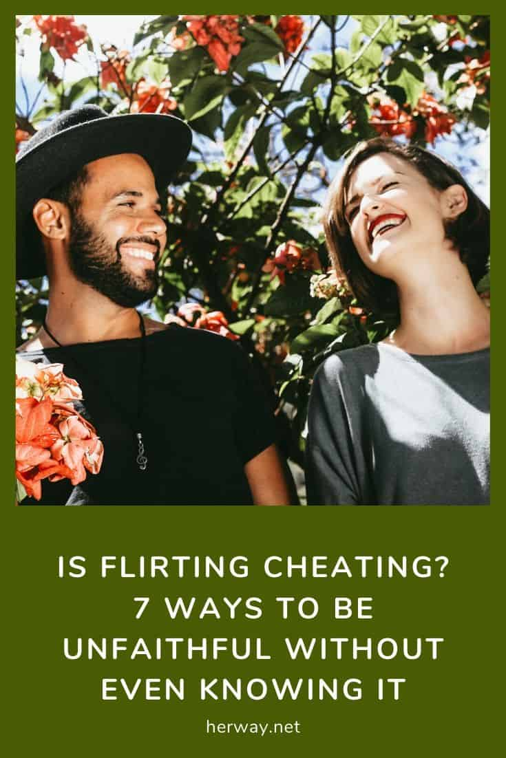 Is Flirting Cheating 7 Ways To Be Unfaithful Without Even Knowing It