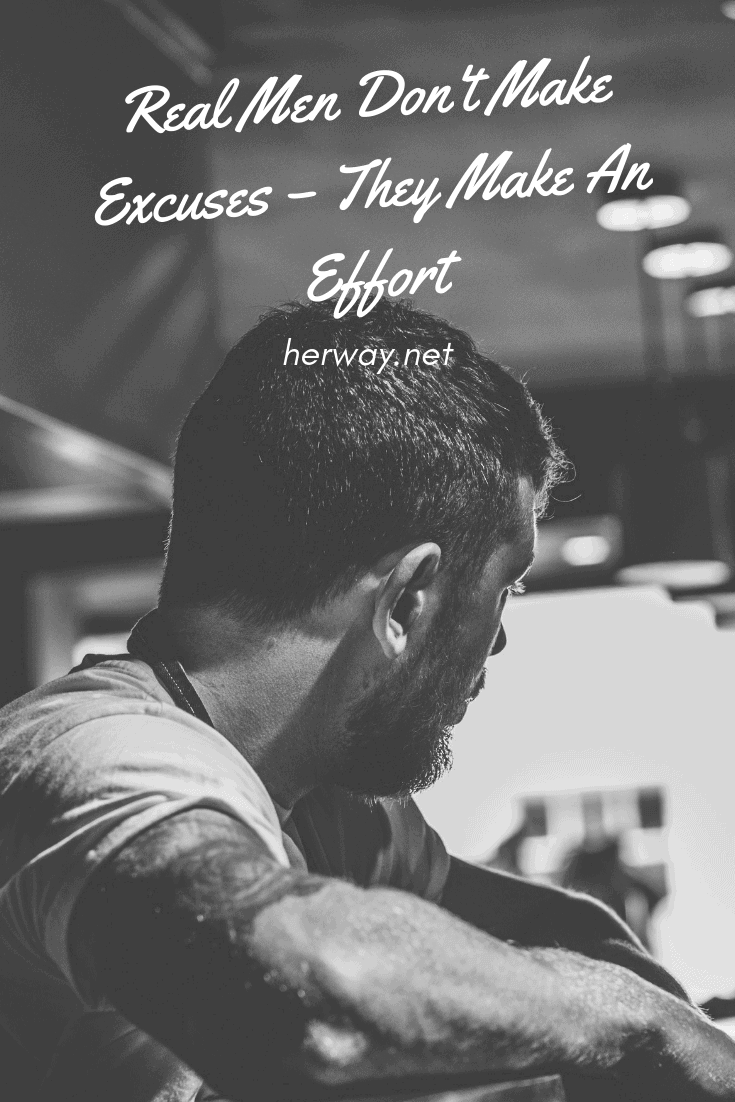 Real Men Don't Make Excuses – They Make An Effort