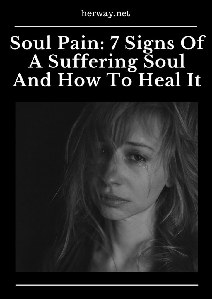 Soul Pain 7 Signs Of A Suffering Soul And How To Heal It