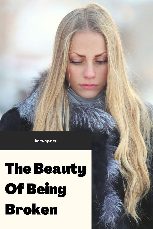 The Beauty Of Being Broken