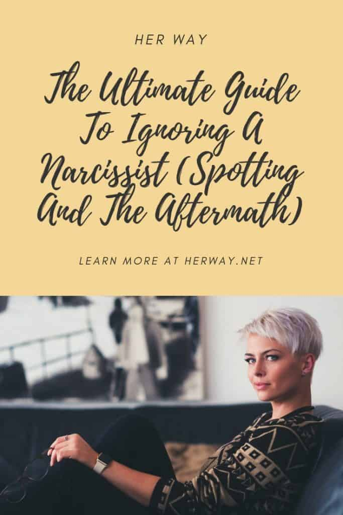 The Ultimate Guide To Ignoring A Narcissist (Spotting And The Aftermath)