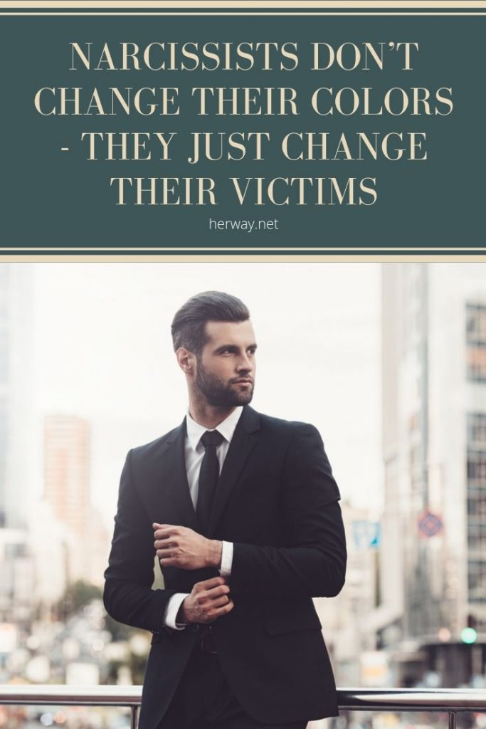 Narcissists Don't Change Their Colors - They Just Change Their Victims