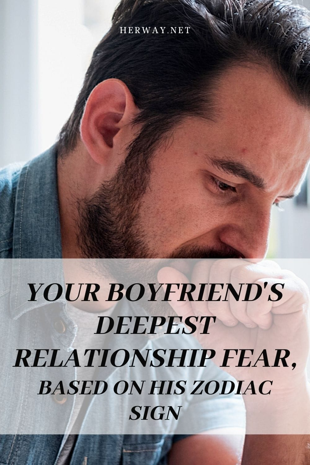 Your Boyfriend's Deepest Relationship Fear, Based On His Zodiac Sign