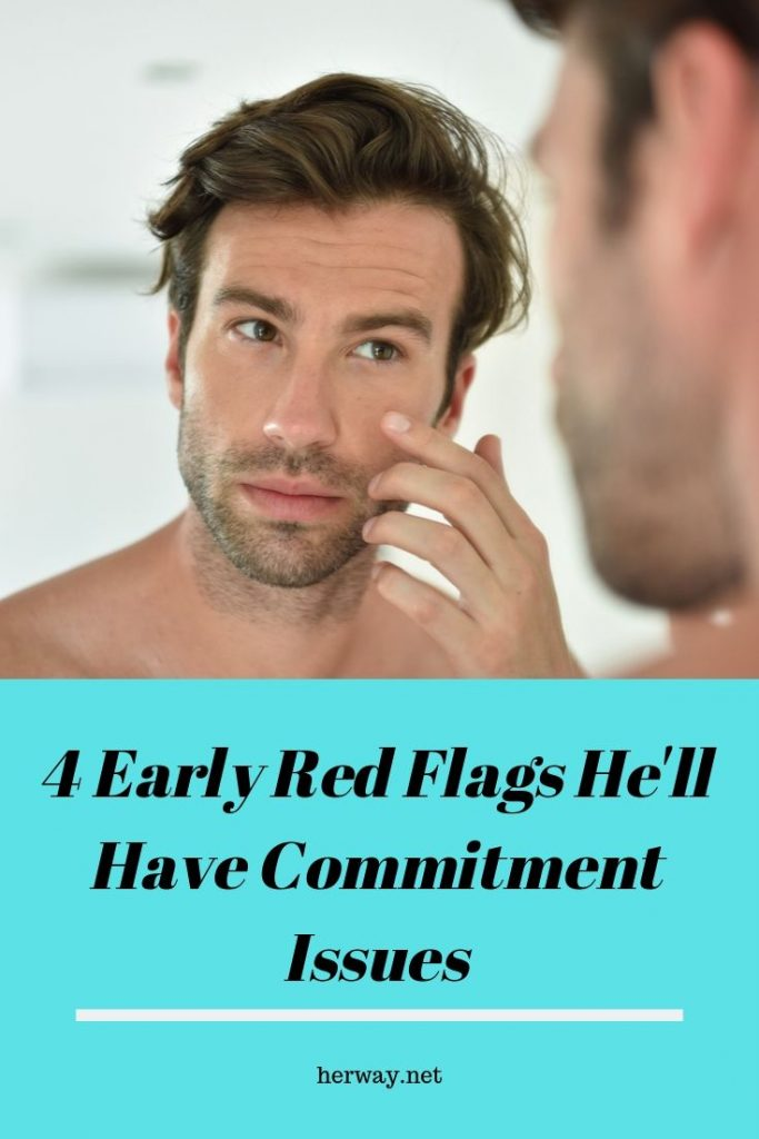 4 Early Red Flags He'll Have Commitment Issues