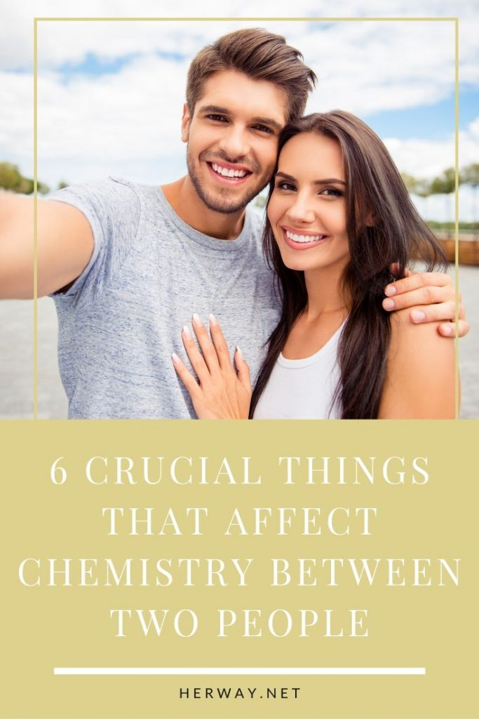 6 Crucial Things That Affect Chemistry Between Two People