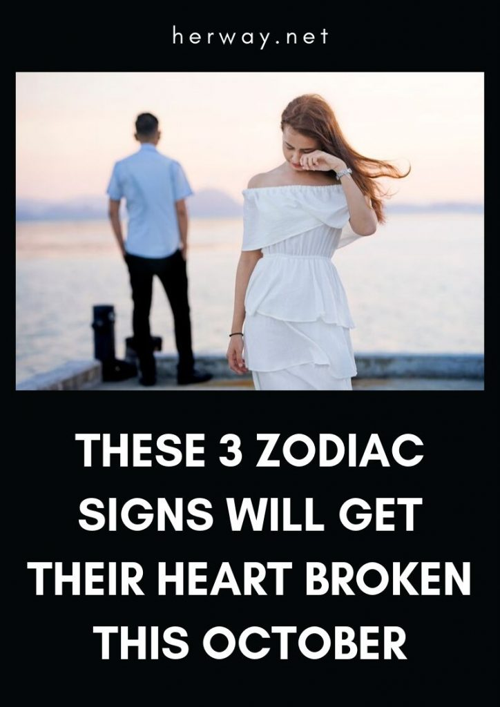 These 3 Zodiac Signs Will Get Their Heart Broken This October