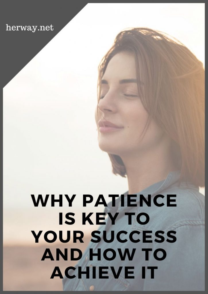 Why Patience Is Key To Your Success And How To Achieve It