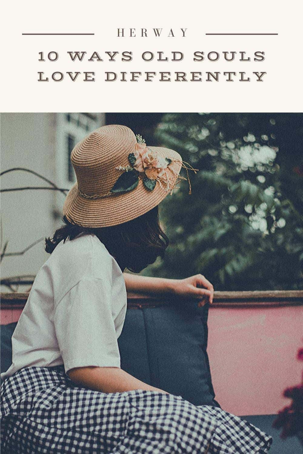 10 Ways Old Souls Love Differently