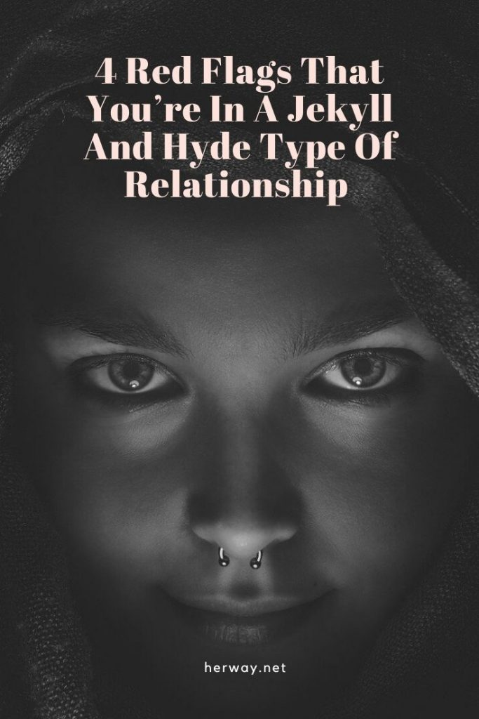 4 Red Flags That You're In A Jekyll And Hyde Type Of Relationship