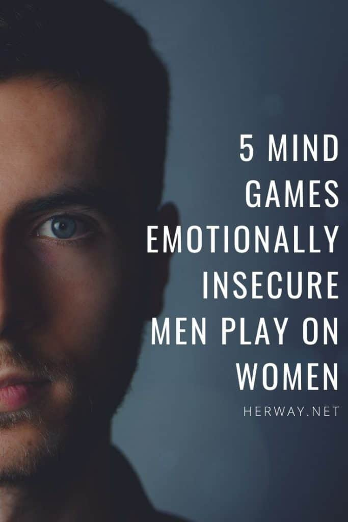 5 Mind Games Emotionally Insecure Men Play On Women