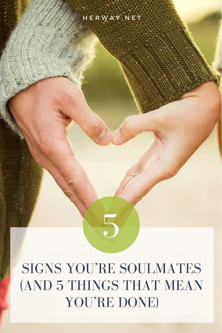 5 Signs You're Soulmates (And 5 Things That Mean You're Done)