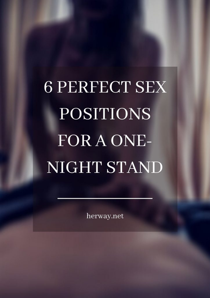 6 Perfect Sex Positions For A One-Night Stand