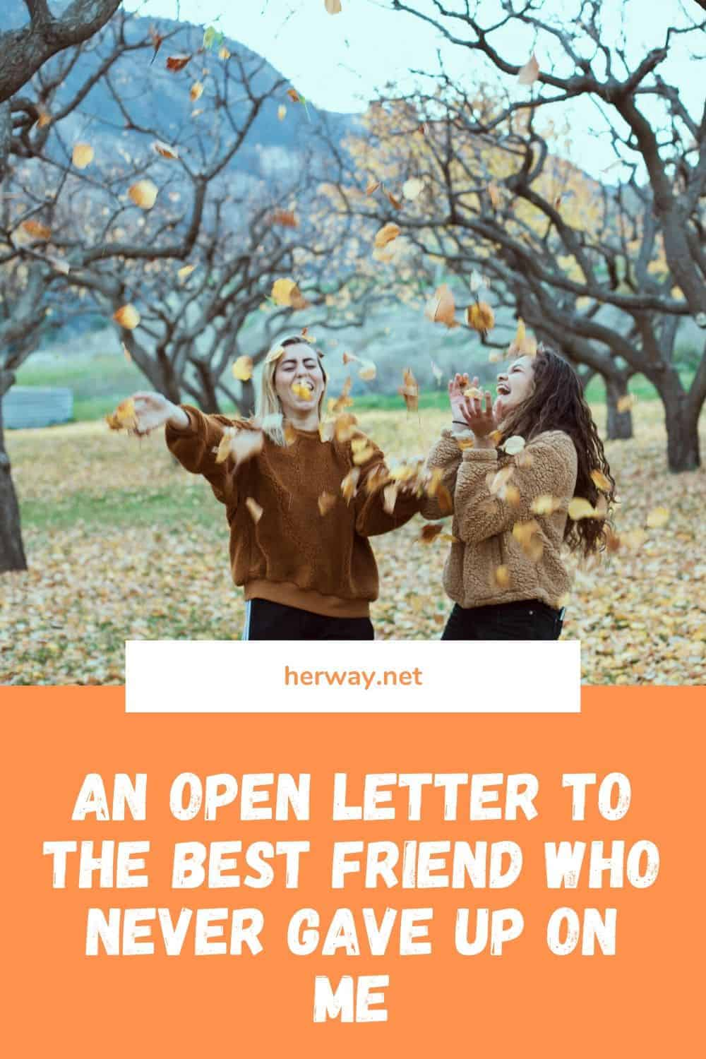 An Open Letter To The Best Friend Who Never Gave Up On Me