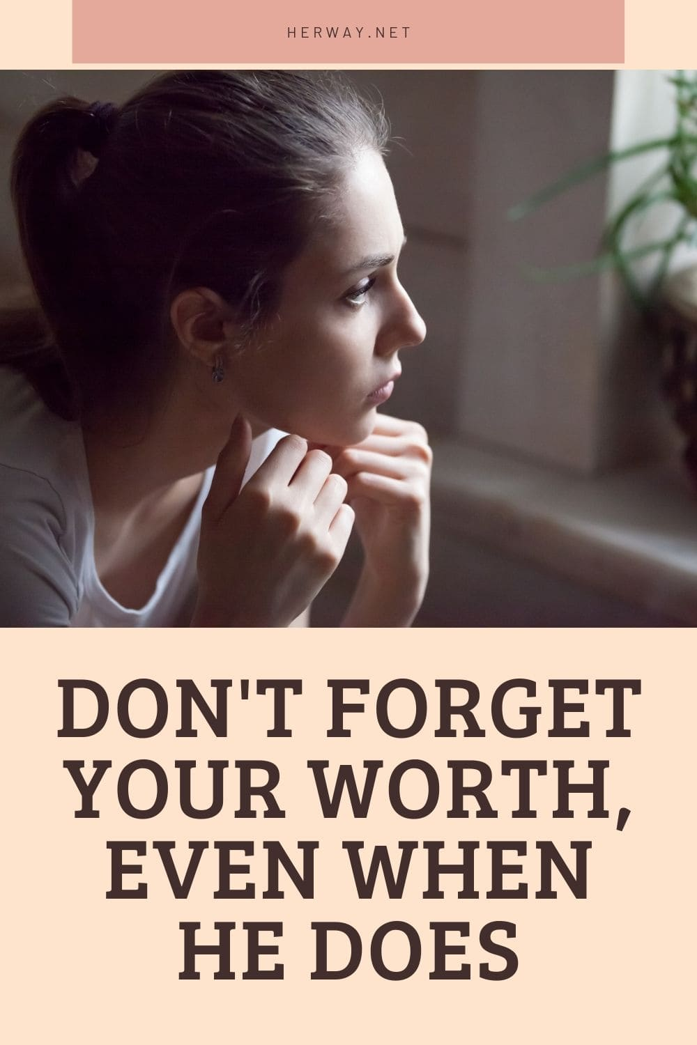 Don't Forget Your Worth, Even When He Does