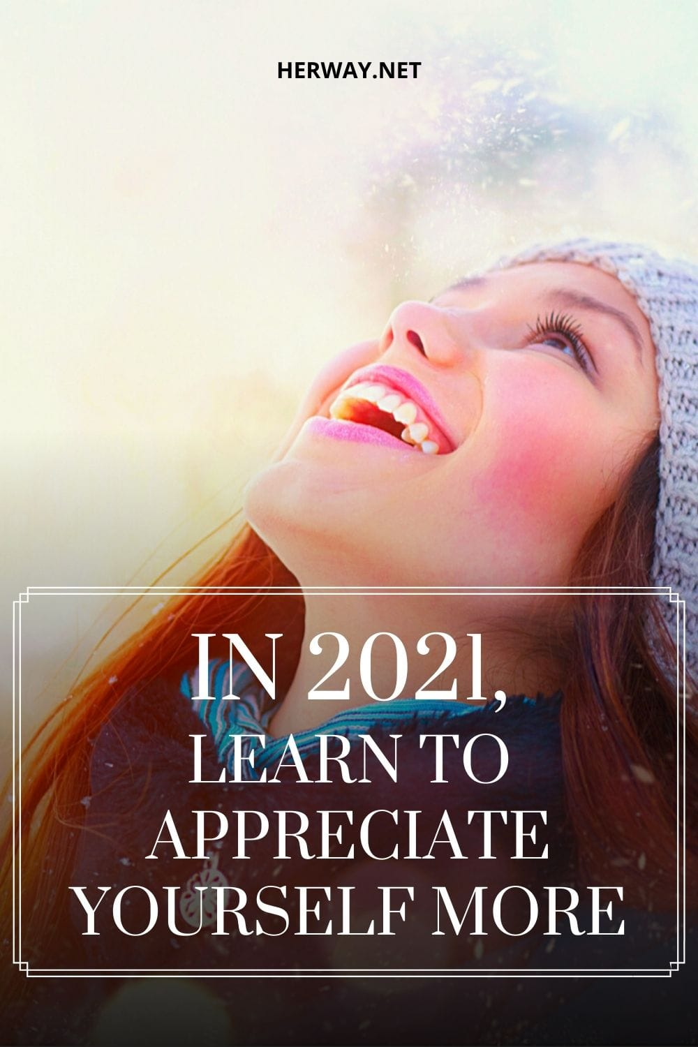 In 2021, Learn To Appreciate Yourself More