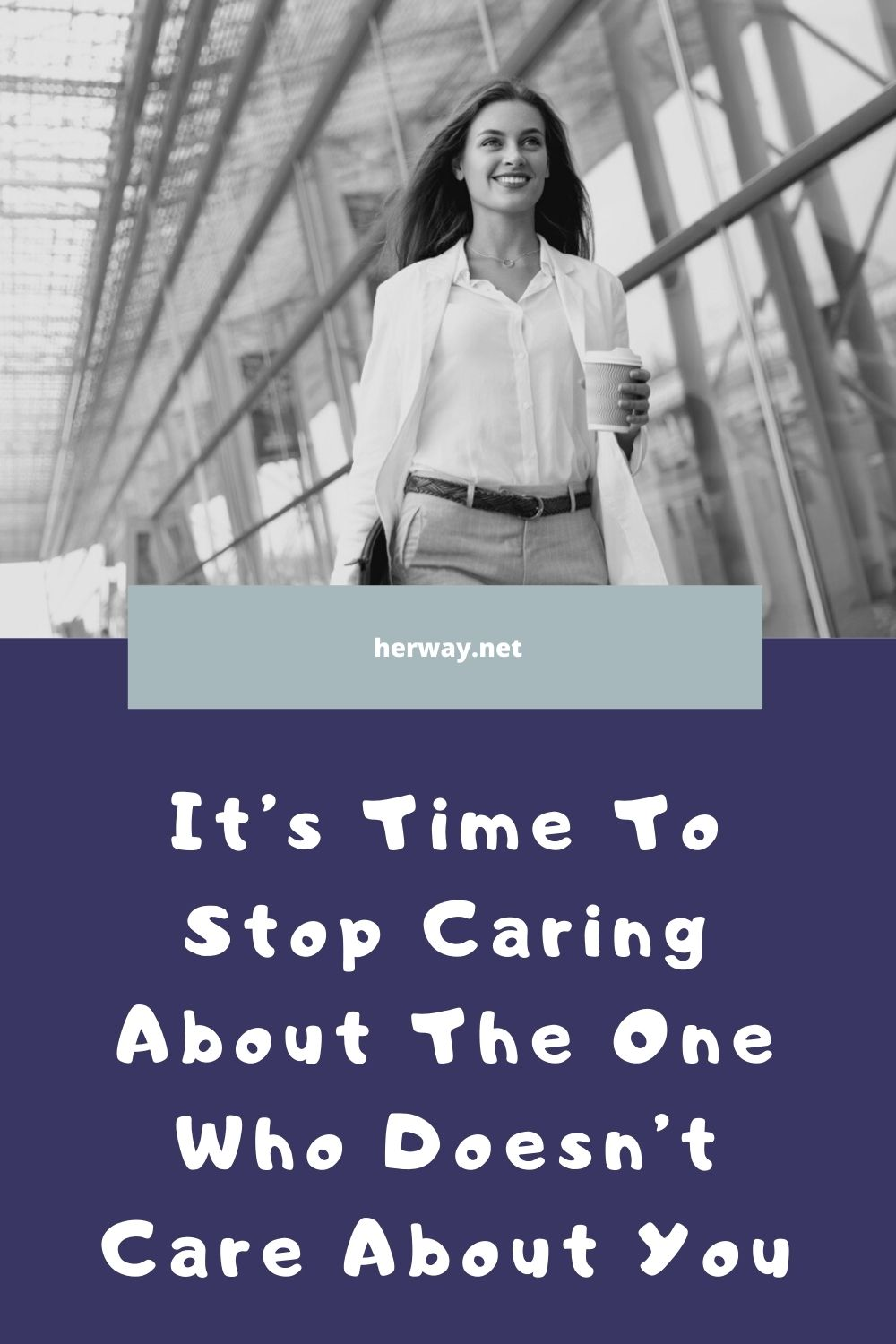 It's Time To Stop Caring About The One Who Doesn't Care About You