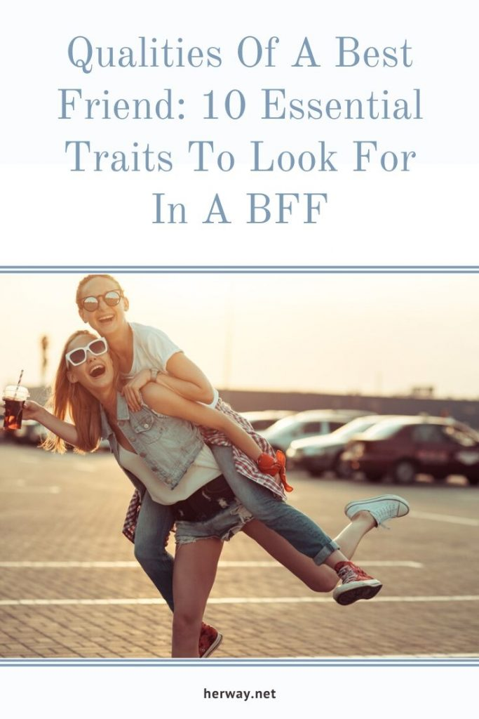 Qualities Of A Best Friend: 10 Essential Traits To Look For In A BFF