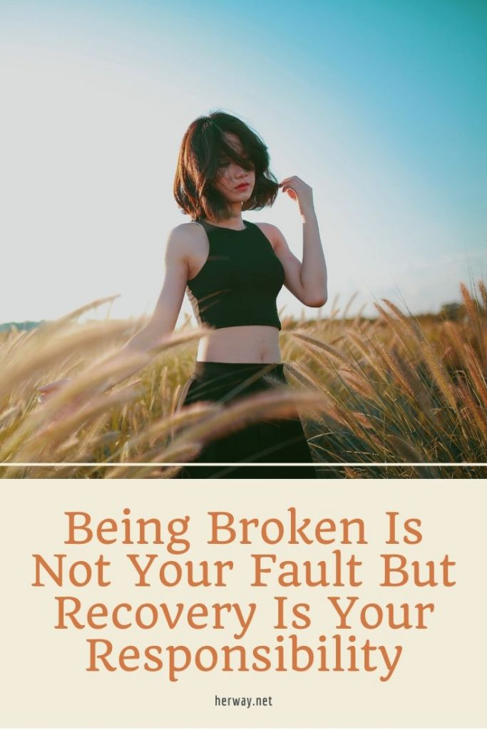 Being Broken Is Not Your Fault But Recovery Is Your Responsibility