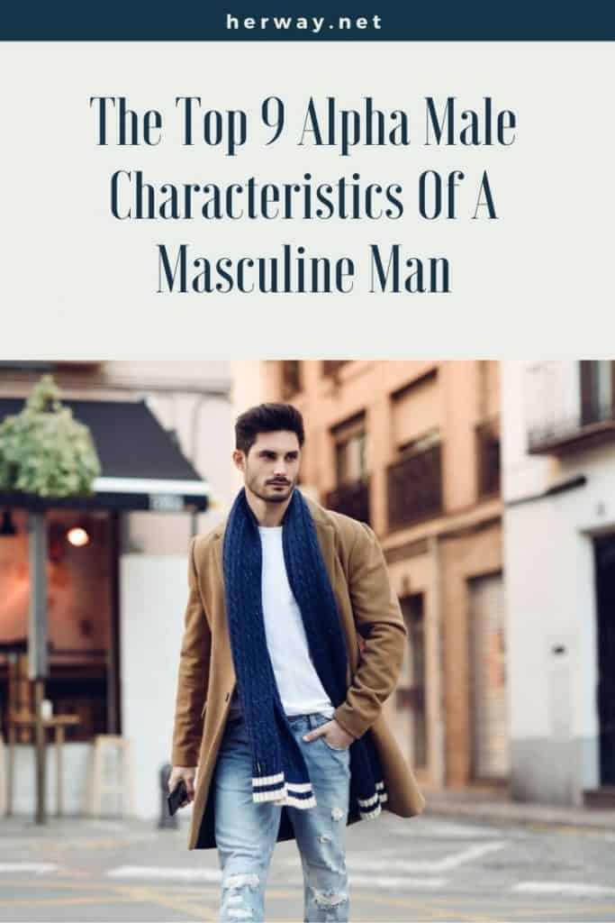 The Top 9 Alpha Male Characteristics Of A Masculine Man